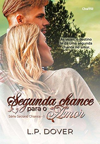Segunda Chance Para o Amor - Livro 1. Série Second Chance