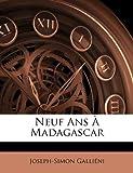 Neuf Ans À Madagascar, Joseph-Simon Galliéni, 114511976X