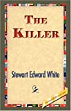 The Killer, Stewart Edward White, 1421834081