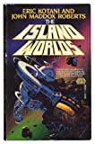 The Island Worlds, Eric Kotani and John Maddox Roberts, 0671656481