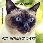 Mr. Bobby's Cats | Mary Lou Cheatham