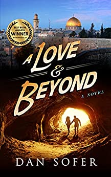 A Love and Beyond: A Mystery and Adventure Novel in Jerusalem by [Sofer, Dan]