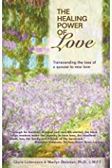 The Healing Power of Love: Transcending the Loss of a Spouse to New Love Kindle Edition