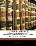 Serapeum: Zeitschrift Für Bibliothekwissenschaft, Handschriftenkunde Und Ältere Literatur, Volume 29, Robert Naumann, 1143474651