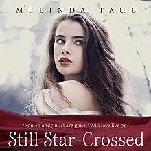 Still Star-Crossed   Livre audio Auteur(s) : Melinda Taub Narrateur(s) : Fiona Hardingham