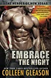 Embrace the Night (The Heroes of New Vegas) (Volume 2)