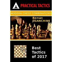 Modern Chess Combinations: Best Tactics of 2017