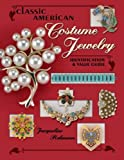Classic American Costume Jewely (Classic American Costume Jewelry: Identification & Value Guide)