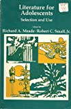 Literature for Adolescents, Richard A. Meade and Robert C. Small, 0675090350