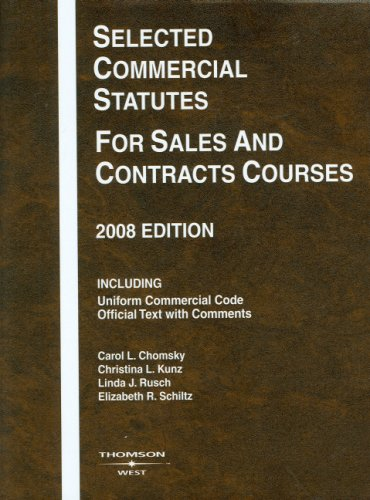 Selected Commercial Statutes For Sales and Contracts Courses, 2008