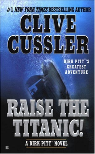 Raise the Titanic! (Dirk Pitt Adventure)