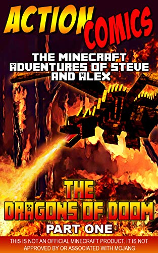 (Action Comics: The Minecraft Adventures of Steve and Alex: The Dragons of Doom - Part One (Minecraft Steve and Alex Adventures Book)