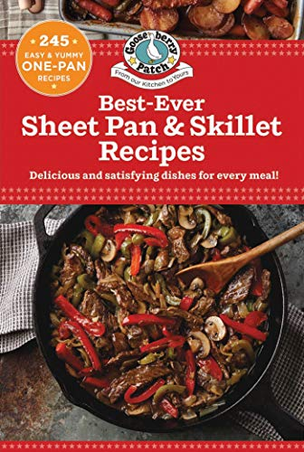 Best-Ever Sheet Pan & Skillet Recipes (Our Best Recipes) (The Best Baking Recipes Ever)