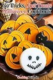 No Tricks, Just Treats Halloween Cookbook