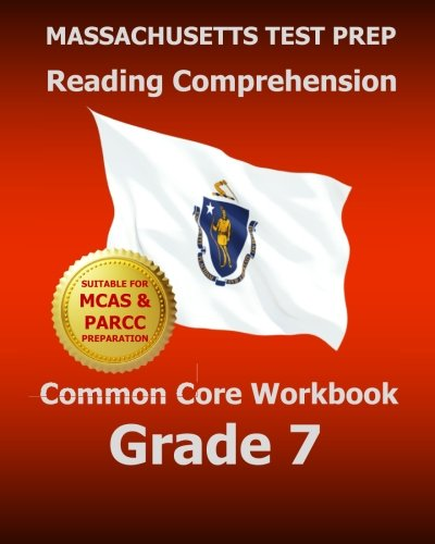 Download MASSACHUSETTS TEST PREP Reading Comprehension Common Core Workbook Grade 7: Covers the Literature and Informational Text Reading Standards PDF