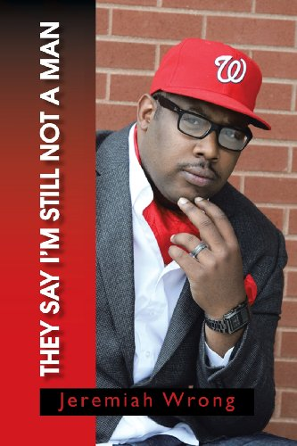 eBook They Say I'm Still Not a Man by Jeremiah Wrong.pdf