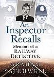 An Inspector Recalls: Memoirs of a Railway Detective