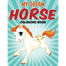 My Dream Horse Coloring Book: Model horse coloring fun! by Alison Breyer (2015-06-08)