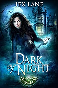 Dark of Night: A Paranormal Romance (Beautiful Monsters: Ashwood Red) by [Lane, Jex]