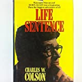 Life Sentence, Charles W. Colson, 1893065413