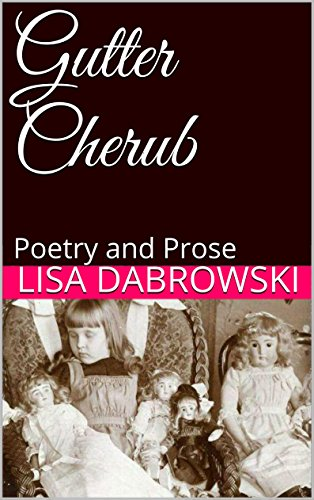 Gutter Cherub: Poetry and Prose