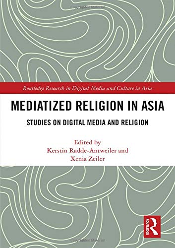 Mediatized Religion in Asia: Studies on Digital Media and Religion (Routledge Research in Digital Media and Culture in Asia)-cover