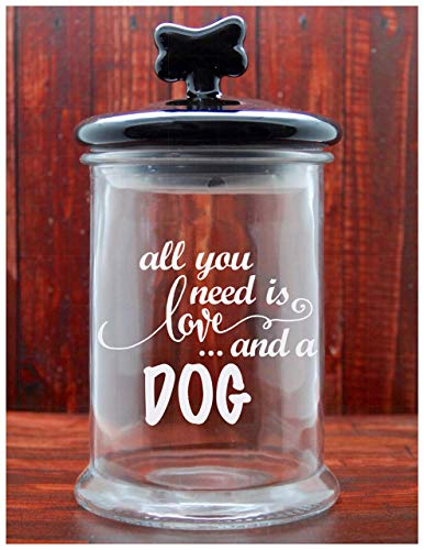 (Dog Treat Jar Glass Etched - All You Need is Love and A Dog - Large Size - Pet Treat Jar - Ceramic Lid)