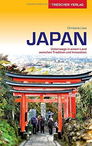 Reiseführer Japan: Unterwegs in einem Land zwischen Tradition und Innovation (Trescher-Reihe Reisen)