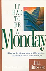 It Had to Be a Monday (Bible study)