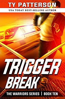 Trigger Break: Crime Action Thrillers (Warriors Series Book 10) by [Patterson, Ty]