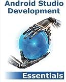 Android Studio Development Essentials, Neil Smyth, 150061386X