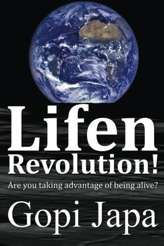 Lifen Revolution!: Are you taking advantage of being alive? (Volume 1)