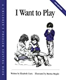 img - for I Want to Play (Childrens Problem Solving Series) book / textbook / text book