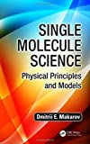 img - for Single Molecule Science: Physical Principles and Models by Dmitrii E. Makarov (2015-06-09) book / textbook / text book