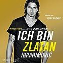 Ich bin Zlatan: Meine Geschichte Hörbuch von Zlatan Ibrahimovic Gesprochen von: Mark Bremer