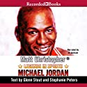 Legends in Sports: Michael Jordan Audiobook by Matt Christopher Narrated by J. D. Jackson