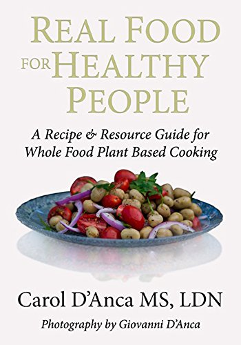 Real food for healthy people a recipe and resource guide carol d read this book for free with kindle unlimited forumfinder Choice Image