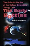 The Galactic Battles of the Galaxy Defenders, Anders Rains Bruce, 0595188540