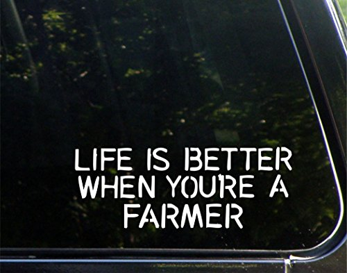 Life Is Better When You're A Farmer -