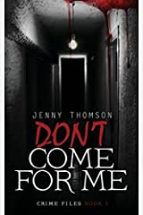 Don't Come For Me: Volume 3 (Crime Files) by Jenny Thomson (2015-05-18) Paperback