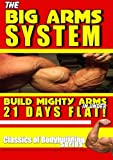The Big Arms System - Build Mighty Arms in under 21 Days