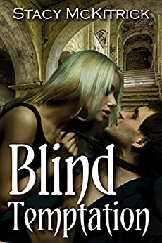 Blind Temptation (Bitten by Love Book 3) by [McKitrick, Stacy]