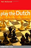 Play the Dutch: An Opening Repertoire For Black Based On The Leningrad Variation