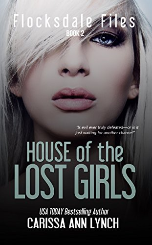 - House of the Lost Girls (Flocksdale Files Book 2)