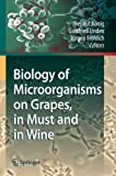 img - for Biology of Microorganisms on Grapes, in Must and in Wine book / textbook / text book