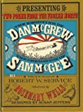 The Shooting of Dan McGrew: The Cremation of Sam McGee