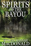 Spirits Of The Bayou (The Spirits Trilogy) (Volume 3)