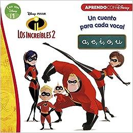 Los Increíbles 2. Un Cuento Para Cada Vocal: A, E, I, O, U por Realización Y Producción; La Letra epub