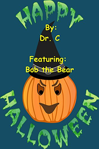 Happy Halloween: Featuring Bob the Bear (Holiday Books for Kids Book 3) ()