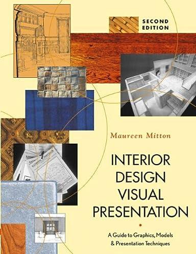interior design visual presentation a guide to graphics models rh amazon ca